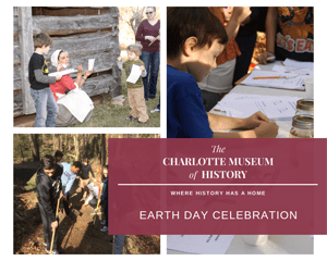 Charlotte Museum of History Earth Day Events 2019