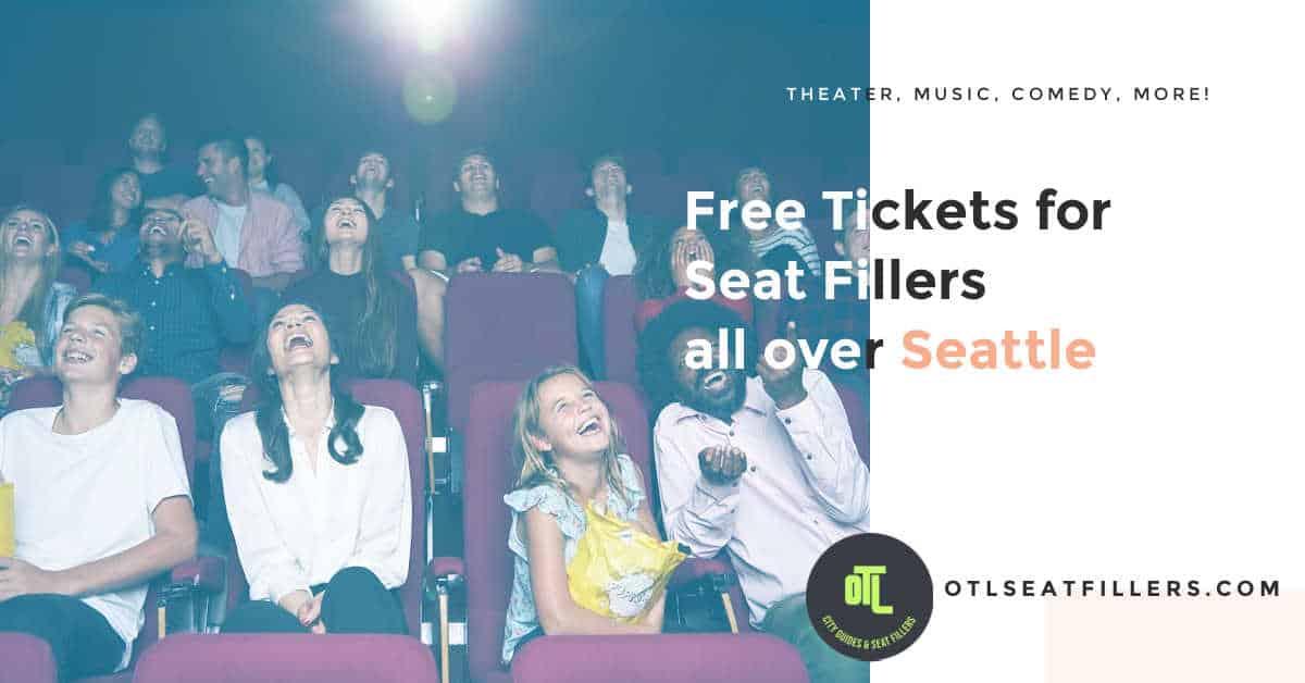 free tickets seattle, seattle seat fillers, seat fillers seattle, free tix for seattle seat fillers, otl seattle
