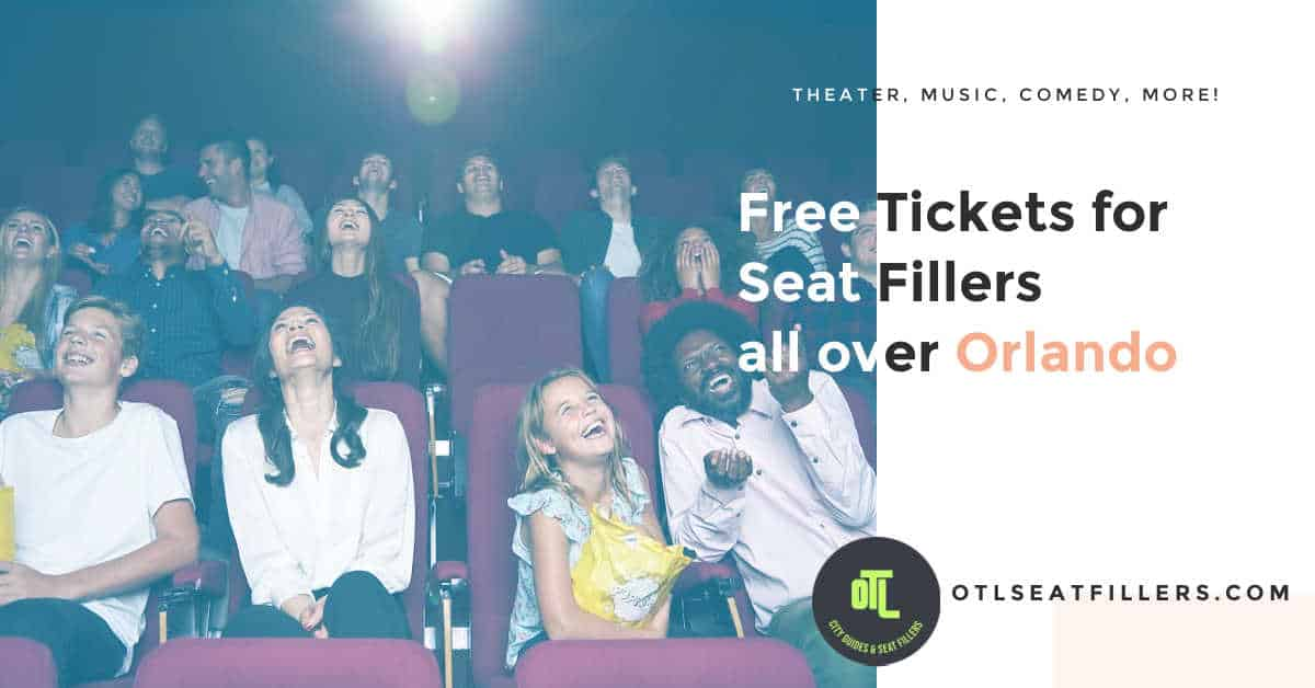 free tickets for seat fillers, Orlando seat fillers, seat filling in Orlando, free tickets Orlando