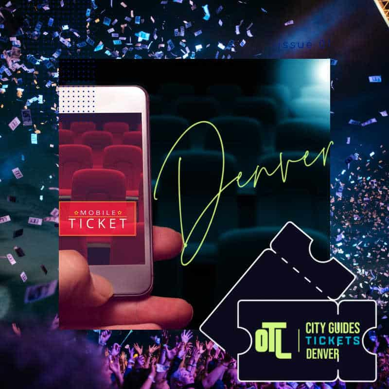 Denver events, Denver tickets, tickets for Denver events, Denver event tickets, otl city guides denver tickets, otl city guides tickets denver